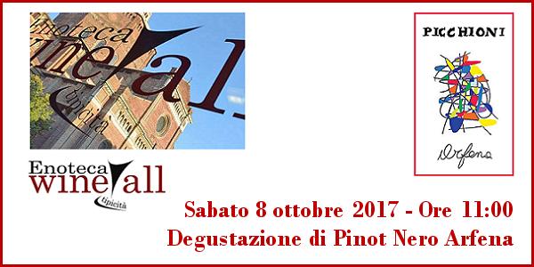 7 ottobre 2017 – Pavia Degustazione di Pinot Nero Arfena all'enoteca Wine All