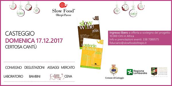 17 dicembre 2017 – Casteggio (PV) Presentazione delle guide Slow Food/Slow Wine 2018 alla Certosa Cantù