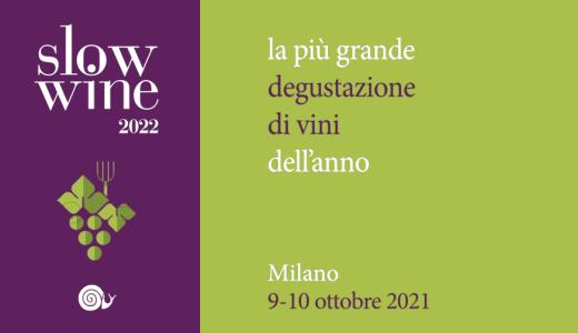 October 9 2021 – Milan Slow Wine 2022 grand tasting